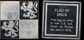 Flag of Spain First Flag on what is now U.S. soil 48.8 Grams of Sterling Silver