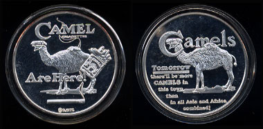 "Camel Cigarettes Are Here! RJRTC ""Tomrrow there'll be more Camels in this town than in all Asia & Alaska combined!"" Silver Round"